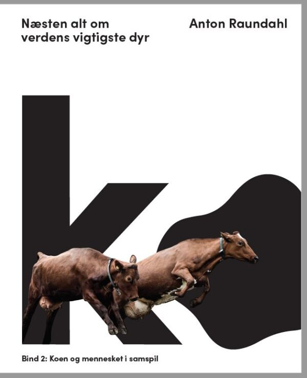 ko - næsten alt om verdens vigtigste dyr - forside bind 2